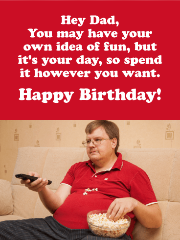 It's Your Day! Funny Birthday Card for Father