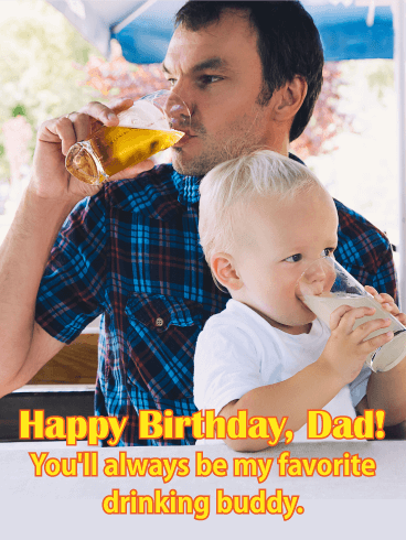 To my Drinking Buddy - Funny Birthday Card for Father
