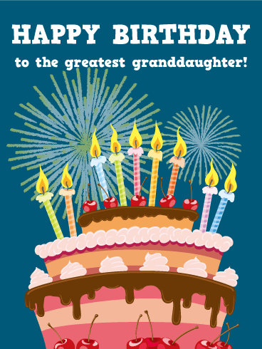 To the Greatest Granddaughter - Happy Birthday Card