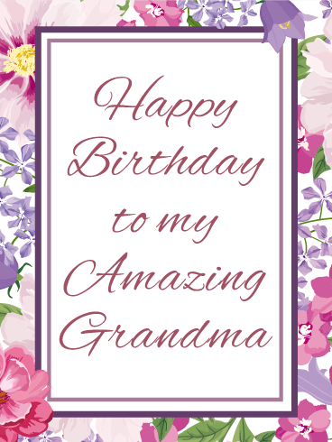To My Amazing Grandma - Happy Birthday Card