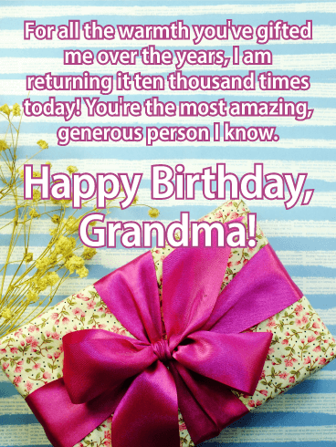 Happy Birthday Grandma For All The Warmth Youve Gifted Me Over