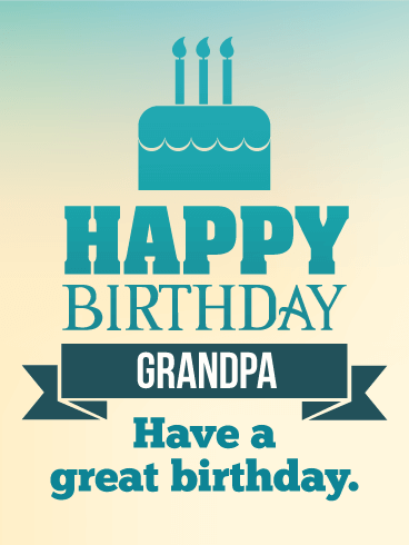 Have A Great Birthday Happy Birthday Card For Grandpa Birthday