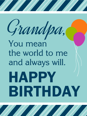 You Mean the World to Me - Happy Birthday Card for Grandpa