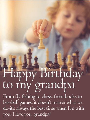 It's Always the Best Time - Happy Birthday Wishes Card for Grandpa