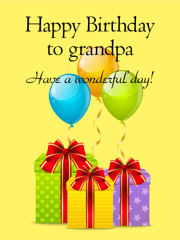 Have a Wonderful Day! Happy Birthday Card for Grandpa