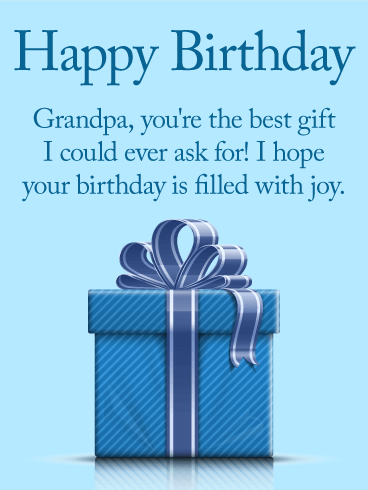 You are the Best Gift - Happy Birthday Card for Grandpa