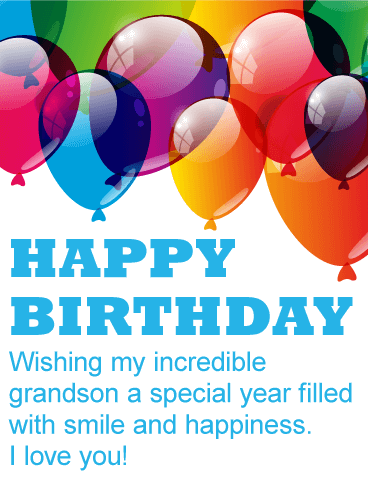 To my Incredible Grandson - Happy Birthday Card