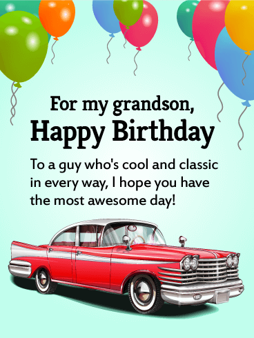 For My Grandson Happy Birthday To A Guy Whos Cool And Classic In Every