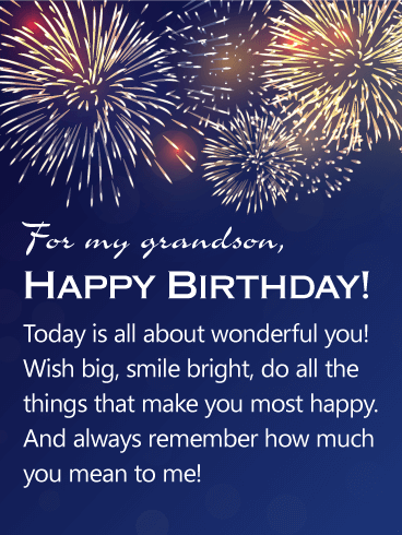 for my grandson happy birthday today is all about wonderful you wish big