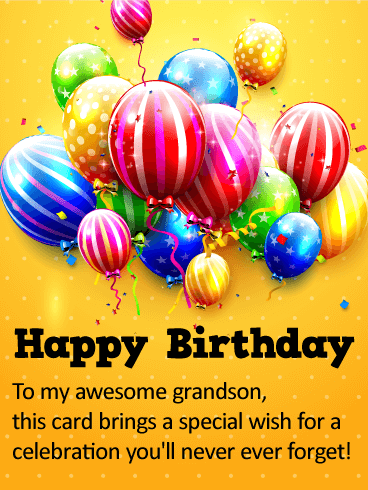 Happy Birthday To My Awesome Grandson This Special Card Brings A Wish For