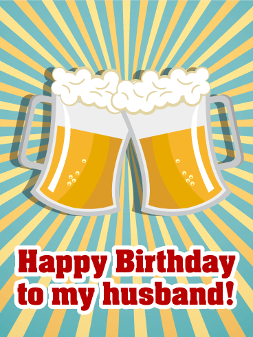 Cheers! Happy Birthday Card for Husband