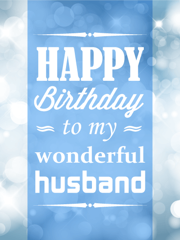To my Wonderful Husband - Happy Birthday Card