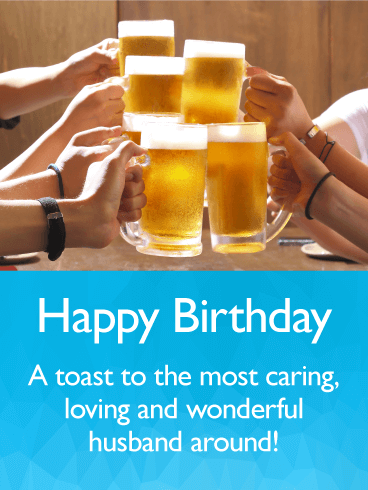 Toast to my Wonderful Husband - Happy Birthday Wishes Card