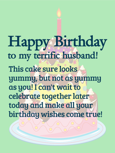 To my Terrific Husband! Happy Birthday Wishes Card
