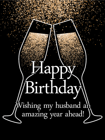 To an Amazing Year Ahead! Happy Birthday Card for Husband