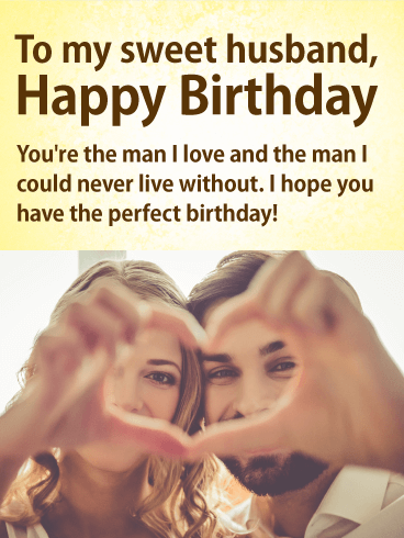 To the Man I Love - Happy Birthday Wishes Card for Husband