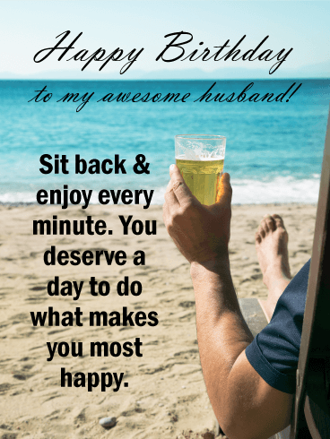 Sit Back & Enjoy - Happy Birthday Card for Husband