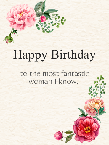 To the Most Fantastic Woman - Elegant Birthday Flowers Card
