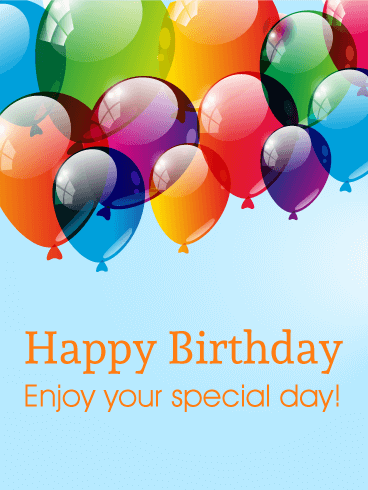 Enjoy Your Special Day! Happy Birthday Card