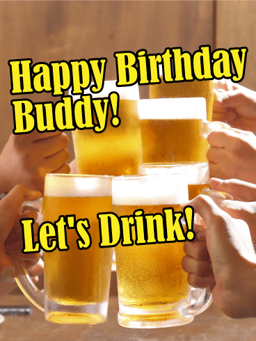 Cheers! Happy Birthday Buddy Card