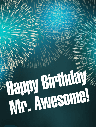 To Mr. Awesome - Happy Birthday Card