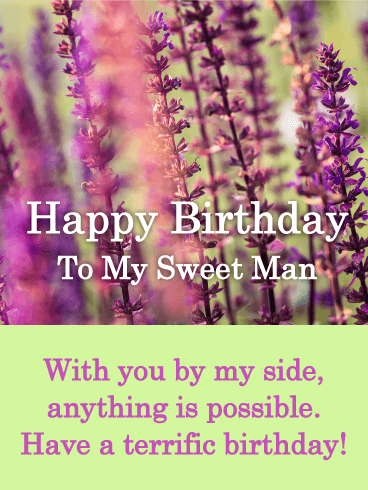 To my Sweet Man - Happy Birthday Card for Him