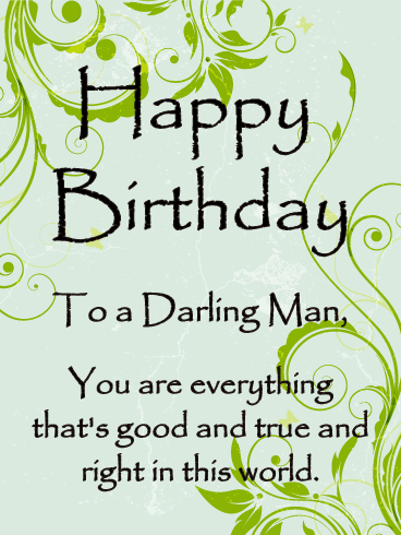 To a Darling Man - Happy Birthday Card for Him