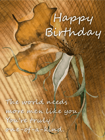 You are One of a Kind - Happy Birthday Card for Him