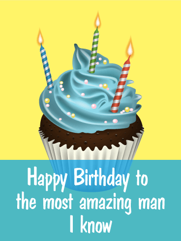 To the Most Amazing Man - Happy B-Day Card