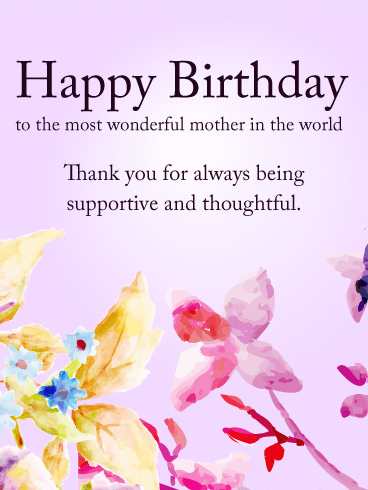 To the Most Wonderful Mother - Birthday Flower Card