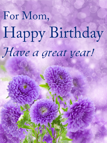 Have A Great Year Birthday Card For Mom Birthday Greeting Cards