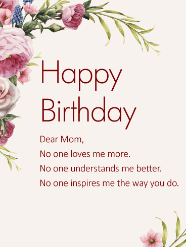 Birthday wishes for mother birthday wishes and messages by davia happy birthday dear mom no one loves me more no one understands me m4hsunfo