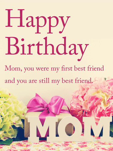 You are my Best Friend - Happy Birthday Card for Mom