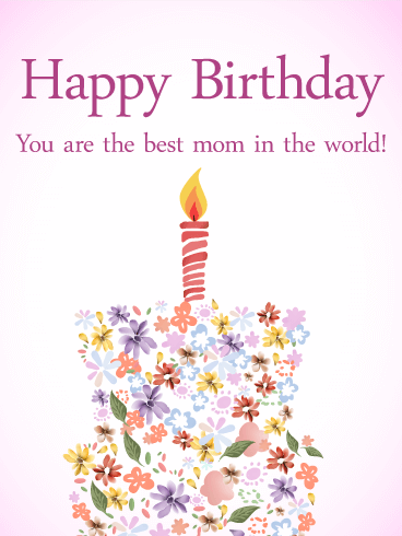 To the Best Mom - Birthday Flower Cake Card