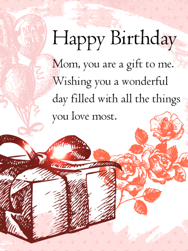 You Are The Gift Happy Birthday Wishes Card For Mom