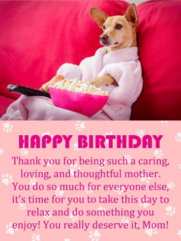 You Deserve It!  Funny Birthday Card for Mother