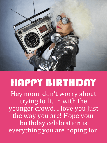 Just the Way You Are - Funny Birthday Card for Mother