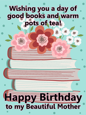 Books Tea Happy Birthday Card For Mother Birthday Greeting