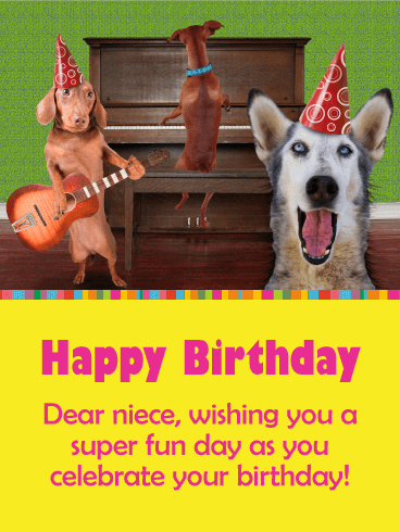 Super Fun Dogs - Funny Birthday Card for Niece