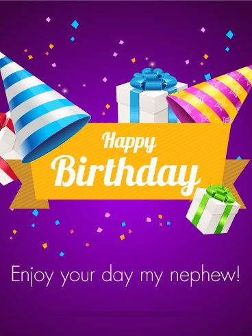 Enjoy Your Day! - Happy Birthday Card for Nephew