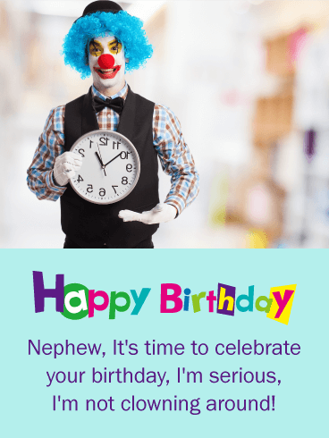 It's Time to Celebrate! Funny Birthday Card for Nephew