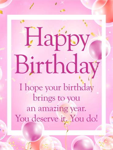 You Deserve an Amazing Year - Happy Birthday Card