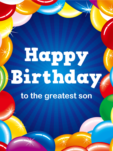 To the Greatest Son - Happy Birthday Balloon Card