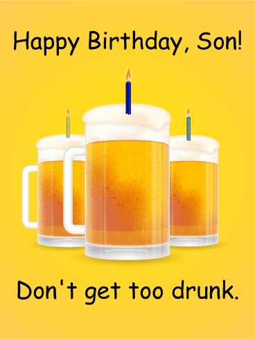 Don't Get Too Drunk - Happy Birthday Card for Son
