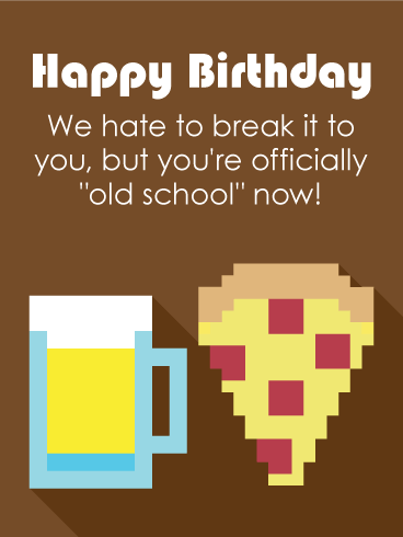"To an ""Old School"" Son - Funny Birthday Card"