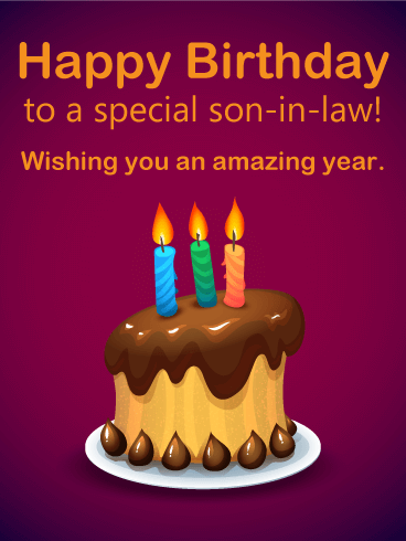 To a Special Son-in-Law - Happy Birthday Card