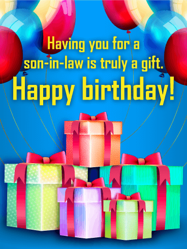 You are Truly a Gift - Happy Birthday Card for Son-in-Law