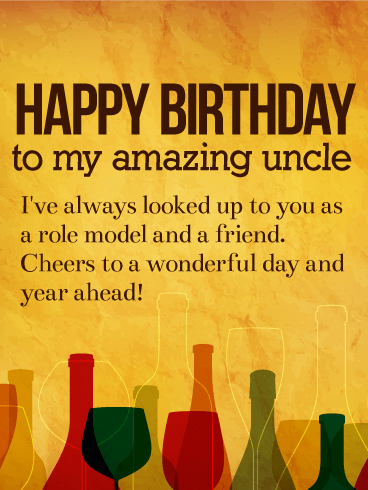 To my Amazing Uncle - Happy Birthday Wishes Card