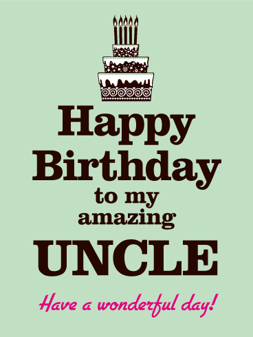Have a Wonderful Day! Happy Birthday Card for Uncle