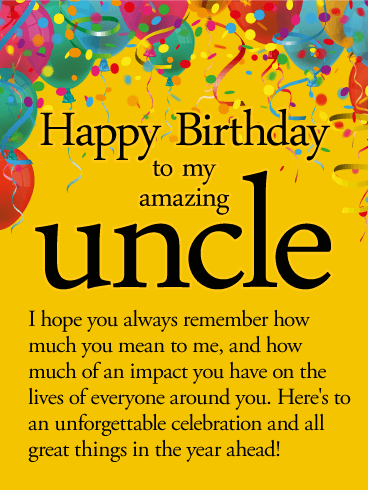 To An Unforgettable Year Happy Birthday Wishes Card For Uncle Birthday Greeting Cards By Davia